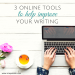 3 Online Tools To Help Improve Your Writing