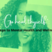 Go Heal Thyself: 3 Steps to Mental Health and Wellness